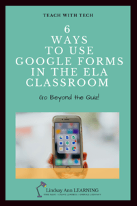 Six Ways to Use Google Forms in the ELA Classroom | Lindsay Ann